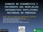 Avanços no diagnóstico e tratamento das neoplasias intraductais